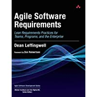 Agile Software Requirements: Lean Requirements Practices for Teams, Programs, and the Enterprise (Agile Software Development)