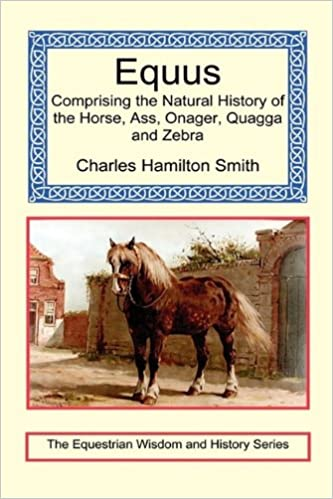Equus - Comprising the Natural History of the Horse, Ass