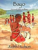 Bayo a Good African Boy, Judith Hudson, 1432740679
