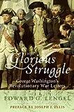 This Glorious Struggle, George Washington and Edward G. Lengel, 0061251313