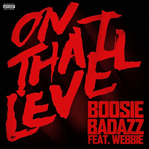 Boosie Badazz 4 · Stream or buy for $1.29 · On That Level (feat. Webbie) [.