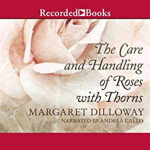 The Care and Handling of Roses with Thorns Audiobook