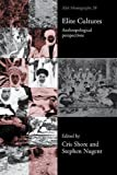 img - for Elite Cultures: Anthropological Perspectives (ASA Monographs) book / textbook / text book