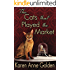The Cats that Played the Market (The Cats that . . . Cozy Mystery Book 4)