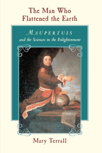 The Man Who Flattened the Earth: Maupertuis and the...