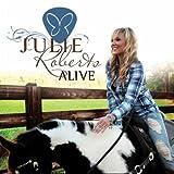 Julie Roberts ''Alive''