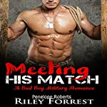Meeting His Match | Riley Forrest,Penelope Roberts