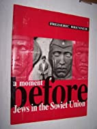 A moment before: Jews in the Soviet Union by…