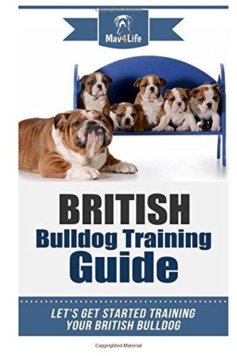 British Bulldog Training Guide: Let?s Get Started Training Your British Bulldog ebook