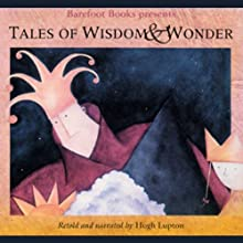 Tales of Wisdom and Wonder Audiobook by Hugh Lupton Narrated by Hugh Lupton