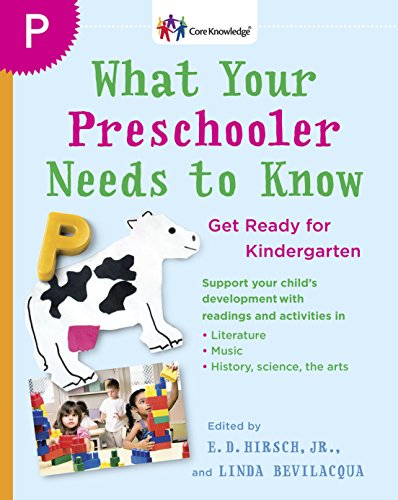 (What Your Preschooler Needs to Know: Get Ready for Kindergarten (The Core Knowledge Series))