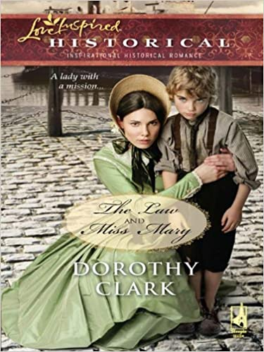 The Law and Miss Mary (Love Inspired Historical)