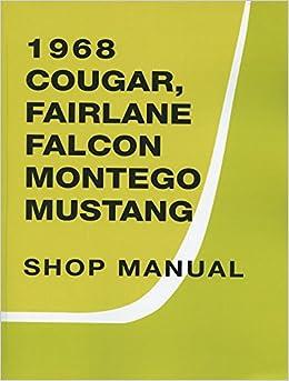 1968 Repair Shop Manual Mustang/Fairlane/Torino/Ranchero/Falcon/Cougar/XR-7/Comet/Montego/MX/Cyclone