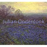 Julian Onderdonk: American Impressionist (Dallas Museum of Art Publications)