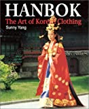 img - for Hanbok: The Art of Korean Clothing by Sunny Yang (1997-01-01) book / textbook / text book