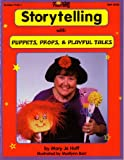 Storytelling with Puppets, Props and Playful Tales, Mary Jo Huff, 1576120422