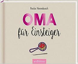 Oma Fur Einsteiger Einsteiger Reihe Amazon De Paulus Vennebusch