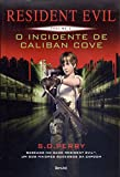 Resident Evil. O Incidente de Caliban Cove - Volume 2