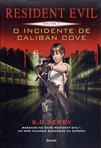 Resident Evil. O Incidente de Caliban Cove - Volume 2