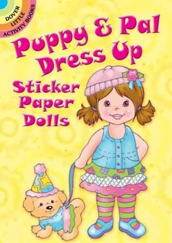 Puppy & Pal Dress Up Sticker Paper Dolls (Dover Little Activity Books Paper Dolls)