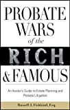 Probate Wars of the Rich and Famous, Russell J. Fishkind, 0470585935