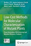 Low-Cost Methods for Molecular Characterization of Mutant Plants : Tissue Desiccation, DNA Extraction and Mutation Discovery: Protocols, Till, Bradley J. and Jankowicz-Cieslak, Joanna, 3319162586