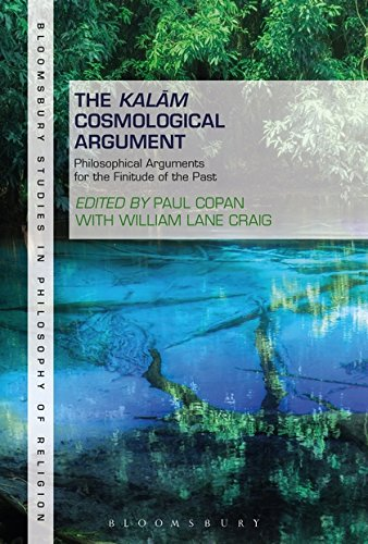 The Kalam Cosmological Argument, Volume 1: Philosophical Arguments for the Finitude of the Past (Bloomsbury Studies in Philosophy of Religion)
