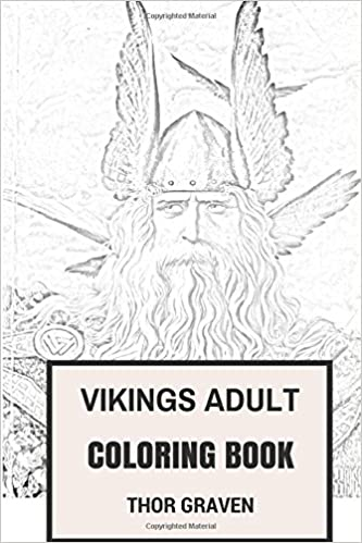 Amazon Vikings Adult Coloring Book Norse History And Scandinavian Warrior Tradition Inspired For Adults