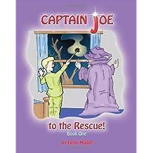 Captain Joe to the Rescue by Emily Madill (2011-07-19)