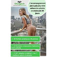 Le guide ultime pour perdre sa cellulite en moins de 30 jours (French Edition)