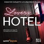 Lovers Hotel | Massimo Carlotto,Piergiorgio Pulixi,G. Sergio Ferrentino