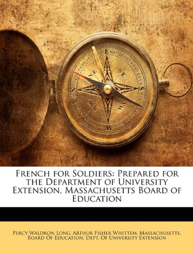 Download French for Soldiers: Prepared for the Department of University Extension, Massachusetts Board of Education pdf epub