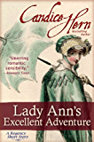 Lady Ann's Excellent Adventure (A Regency Short Story)