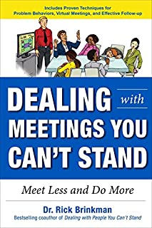 Book Cover: Dealing with Meetings You Can't Stand: Meet Less and Do More
