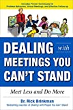 img - for Dealing with Meetings You Can't Stand: Meet Less and Do More book / textbook / text book
