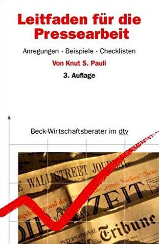Leitfaden für die Pressearbeit: Anregungen, Beispiele, Checklisten (dtv Fortsetzungsnummer 71)