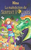 Nina, Tome 3 : La malédiction du serpent à plumes