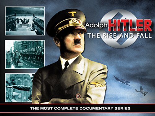 Adolph Hitler, the rise and fall on Amazon Prime Video UK