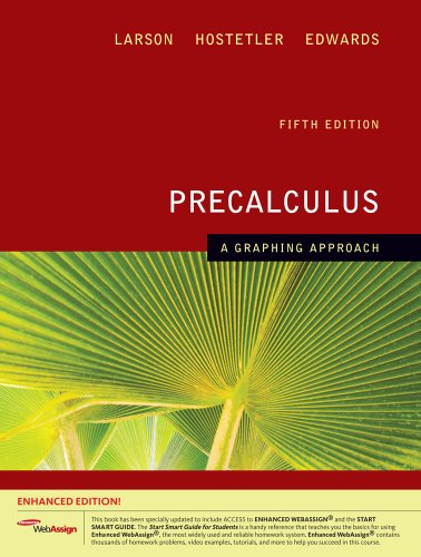 Precalculus: A Graphing Approach, Enhanced Edition (with Enhanced WebAssign 1-Semester Printed Access Card) (Available 2