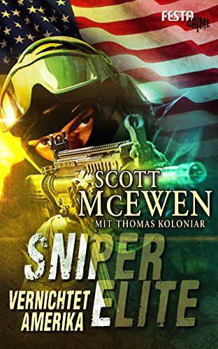 Sniper Elite Vernichtet Amerika German Edition By McEwen Scott Koloniar