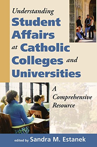 Understanding Student Affairs at Catholic Colleges and Universities: A Comprehensive Resource (Catholic Studies)