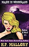 Malice In Wonderland: The Dulcie O'Neil Series (Volume 5)
