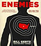 Enemies: How America's Foes Steal Our Vital Secrets – and How We Let It Happen