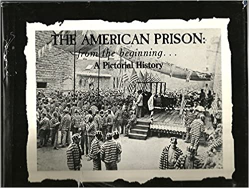 Books ebooks cj 267c research writing on social justice the american prison from the beginning a pictorial history by american correctional association staff fandeluxe Image collections