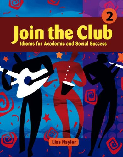Join the Club: Idioms for Academic and Social Success (Book 2)
