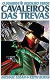 O Sombra, Besouro Verde. Cavaleiros das Trevas - Volume 1