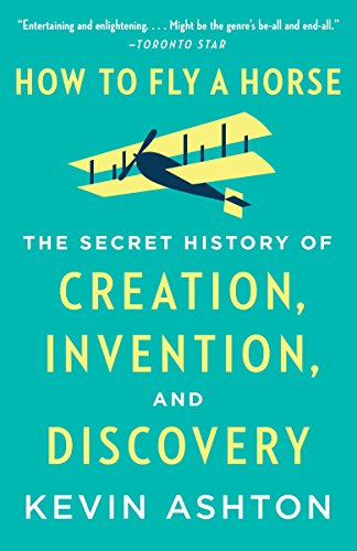 Horse History - How to Fly a Horse: The Secret History of Creation, Invention, and Discovery