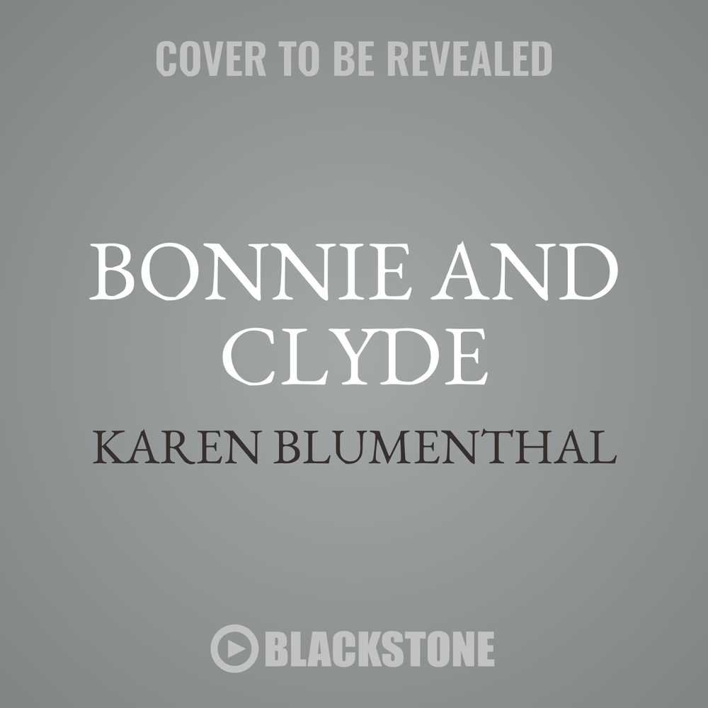 Bonnie and Clyde: The Making of a Legend - Library Edition
