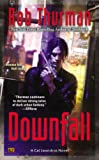 Downfall, Rob Thurman, 0451465296