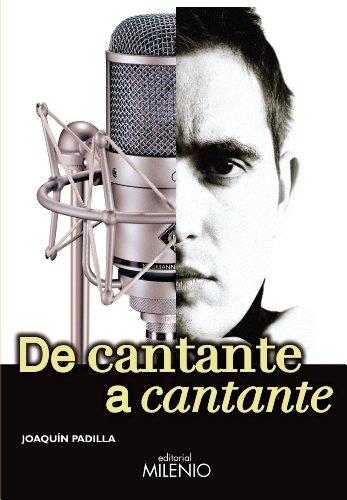 Descargar Libro De Cantante A Cantante Joaquín Padilla Barrios